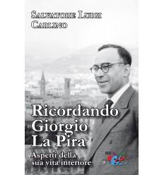 Ricordando Giorgio La Pira. Aspetti della sua vita interiore